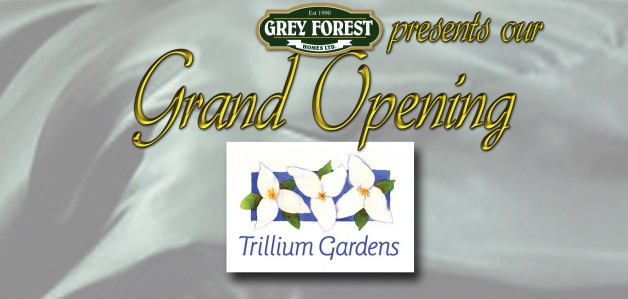 Grand Opening at Trillium Gardens
